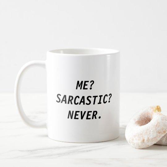 ¿Yo? ¿Sarcástico? ¡Nunca! Taza De Café