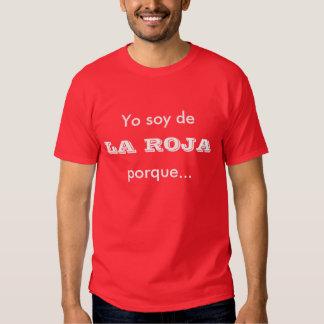 Yo soy de, porque..., LA ROJA Camiseta