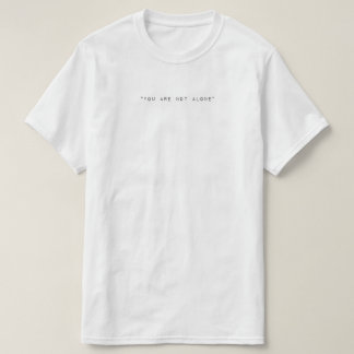 You Are Not Alone Camiseta