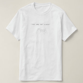 You´re not alone (hands) camiseta
