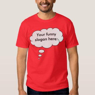 your-funny-slogan-here01 camiseta