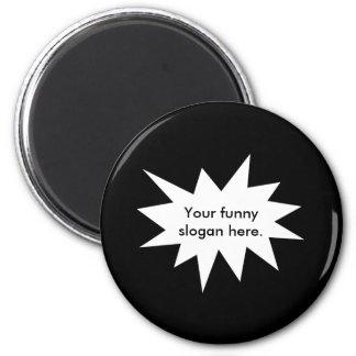 your-funny-slogan-here01 imanes para frigoríficos