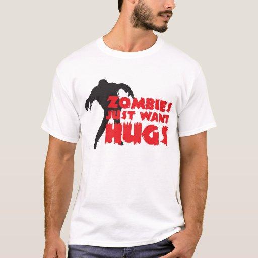 Zombies justamente want hugs! camiseta