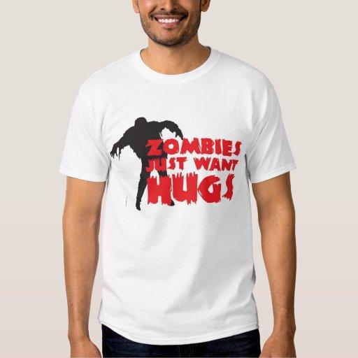 Zombies justamente want hugs! camisetas